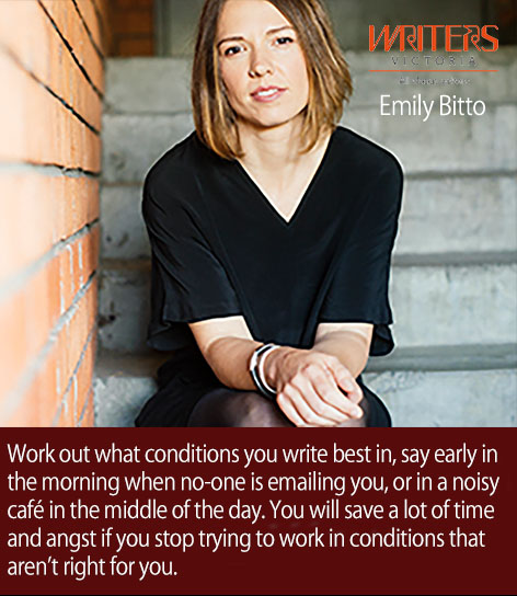 Emily Bitto with the phrase: Work out what conditions you write best in, say early in the morning when no-one is emailing you, or in a noisy cafe in the middle of the day. You will save a lot of time and angst if you stop trying to work in conditions that aren't right for you