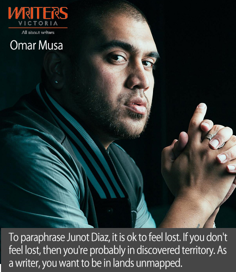 "A photo of Omar Musa with the text ""To paraphrase Junot Diaz, it is ok to feel lost. If you don't feel lost, then you're probably in discovered territory. As a writer, you want to be in the lands unmapped."""