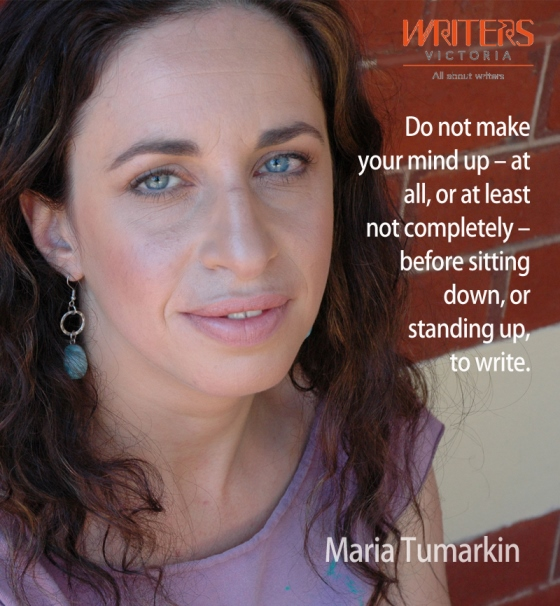 "Photograph of Maria Tumarkin with the following text: ""Do not make your mind up - at all, or at least not completely - before sitting down, or standing up, to write."""